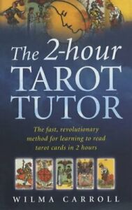 The-2-Hour-Tarot-Tutor-Learn-to-read-the-Tarot-i-by-Carroll-Wilma-Paperback