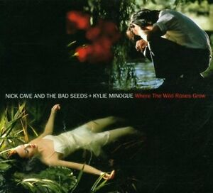 Nick-Cave-amp-the-Bad-seeds-where-the-wild-roses-Grow-1995-amp-Kylie-M-Maxi-CD