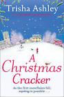 A Christmas Cracker: A Really Lovely Feel-Good Christmas Book by Trisha Ashley (Paperback, 2015)