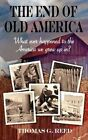 The End of Old America by Thomas G Reed (Paperback / softback, 2012)