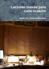 Lecturas Breves para Cada Ocasión by Marcos Lopez Herrador (2014, Paperback)