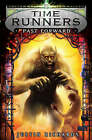 Time Runners: Past Forward by Justin Richards (Paperback, 2008)