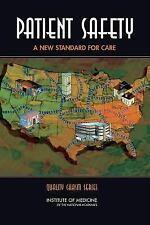 Patient Safety : Achieving a New Standard for Care by Institute of Medicine...
