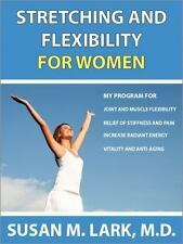 Stretching and Flexibility for Women : My Program for Joint and Muscle...