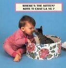 Where's the Kitten?/Kote Ti Chat La Ye? by Cheryl Christian (Board book, 2005)