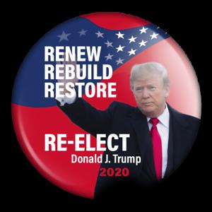 Renew Rebuild Restore RE-ELECT Donald Trump Campaign Pins