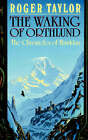 The Waking of Orthlund by Roger Taylor (Paperback, 2007)