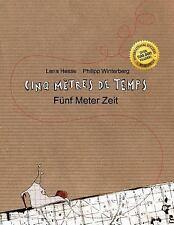 Cinq Mètres de Temps/Fünf Meter Zeit : Un Livre d'images Pour les Enfants...