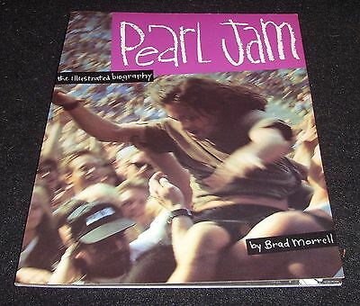 Pearl Jam Book- The Illustrated Biography by Brad Morrell - Ominbus Press