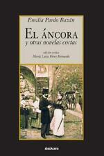 El Ancora y Otras Novelas Cortas by Emilia Pardo Bazan (2016, Paperback)