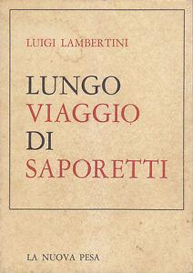 LUNGO-VIAGGIO-DI-SAPORETTI-Luigi-Lambertini-1972-12-tavole-a-colori-AUTOGRAFO