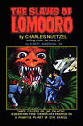The Slaves of Lomooro by Charles Nuetzel (Paperback / softback, 2007)