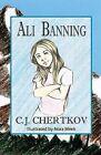 Ali Banning by C J Chertkov (Paperback / softback, 2013)