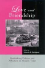 Love and Friendship: Rethinking Politics and Affection in Modern Times-ExLibrary