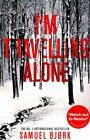 I'm Travelling Alone von Samuel Bjork (2015, Taschenbuch)