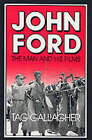 John Ford: The Man and His Films by Tag Gallagher (Paperback, 1988)