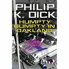 Humpty Dumpty In Oakland by Philip K. Dick (Paperback, 2015)