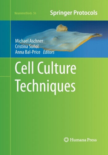 Cell Culture Techniques (Neuromethods) by Michael Aschner
