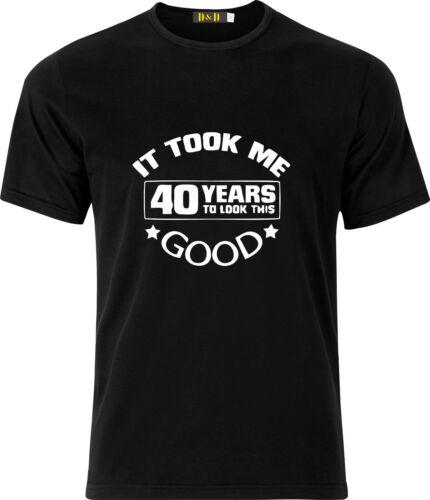 Essa mi ha 40 anni per guardare questa buona DIVERTENTE HUMOR PARTY REGALO COTONE T SHIRT