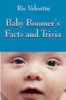 Baby Boomer's Facts and Trivia by Ric Valentin (Paperback / softback, 2006)