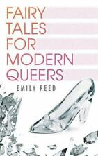 Fairy Tales for Modern Queers by Emily Reed (2016, Hardcover)