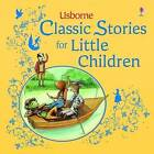 Classic Stories for Little Children by Usborne Publishing Ltd (Hardback, 2009)