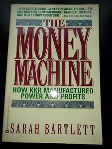 The Money Machine How Kkr Manufactured Power And Profits By Sarah Bartlett 9780446394017 Ebay