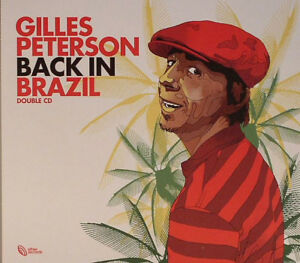 Gilles Peterson Back IN Brazil (2006) 2xCD Album Neu/Verpackt Deleted