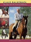 Klaus Balkenhol: The Man and His Training Methods by Britta Schoffmann (Hardback, 2007)