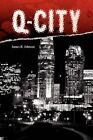 Q-city by James R Johnson 9781436351898 Paperback 2008