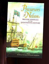 PRECURSORS OF NELSON : British Admirals of the 18th Century.  HB/dj,   VG