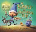 Shmelf The Hanukkah Elf by Greg Wolfe 9781619635210 (hardback 2016)