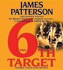 The 6th Target by James Patterson, Maxine Paetro (CD-Audio, 2007)