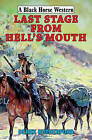 Last Stage from Hell's Mouth by Derek Rutherford (Hardback, 2014)