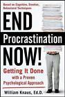 End Procrastination Now!: Get it Done with a Proven Psychological Approach by Ed.D. William Knaus (Paperback, 2010)