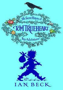 034-VERY-GOOD-034-Tom-Trueheart-The-Secret-History-of-Tom-Trueheart-Boy-Adventurer