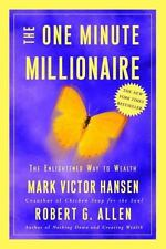 The One Minute Millionaire: The Enlightened Way to Wealth Hansen, Mark Victor,