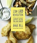 Low Carb Revolution Comfort Eating for Good Health by Annie Bell (Paperback / softback, 2015)