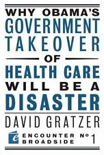 Why Obama's Government Takeover of Health Care Will Be a Disaster (Encounter Bro