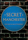 Secret Manchester by Phil Page, Ian Littlechilds (Paperback, 2014)
