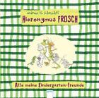 Hieronymus Frosch von Kerstin Kipker und Andreas H. Schmachtl (2012, Gebundene Ausgabe)
