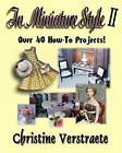 In Miniature Style II: Over 40 How-To Projects by Christine Verstraete (Paperback / softback, 2011)