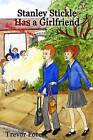 Stanley Stickle Does Not Have a Girlfriend by Trevor Forest (Paperback / softback, 2012)