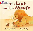 Collins Big Cat: The Lion and the Mouse: Red B/ Band 2B by Anthony Robinson (Paperback, 2012)