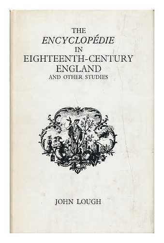 The 'encyclopedie' in Eighteenth Century England, and Other Studies