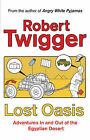 Lost Oasis: In Search of Paradise by Robert Twigger (Paperback, 2008)