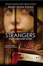 Strangers: A Faye Longchamp Mystery (Faye Longchamp Series), Evans, Mary Anna, G