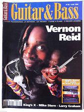 Guitar & Bass n°30 Vernon Reid/ King's X/ Mike Stern/ Larry Graham/ Amplis Basse
