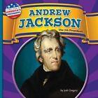 Andrew Jackson: The 7th President by Josh Gregory (Hardback, 2015)