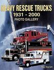 Heavy Rescue Trucks 1931-2000 by Paul Barrett (Paperback, 2001)